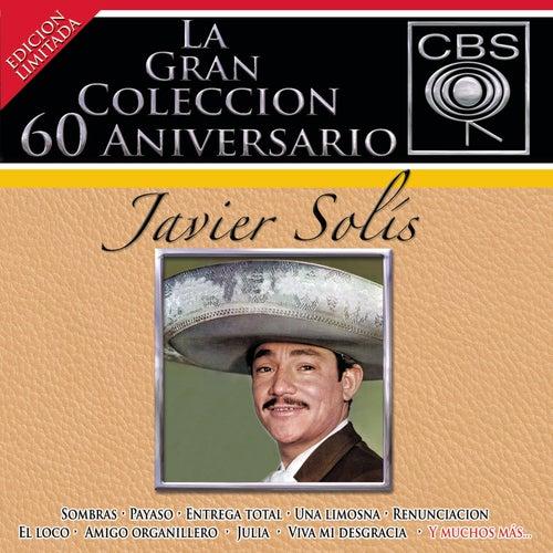 La Gran Coleccion Del 60 Aniversario CBS - Javier Solis de Javier Solis