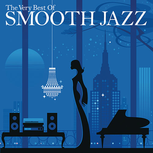 The Very Best of Smooth Jazz by Various Artists