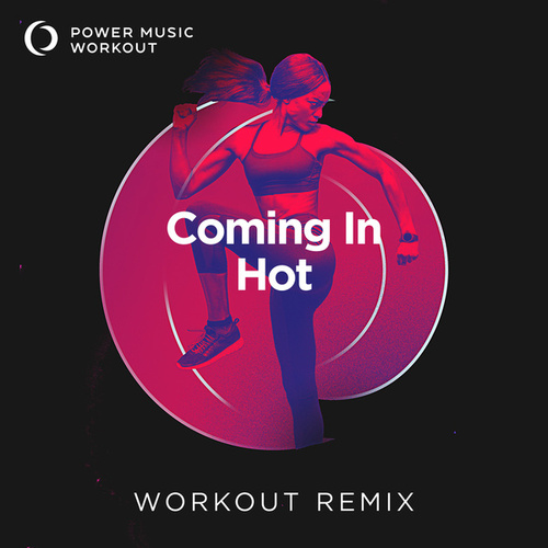 Coming in Hot - Single de Power Music Workout