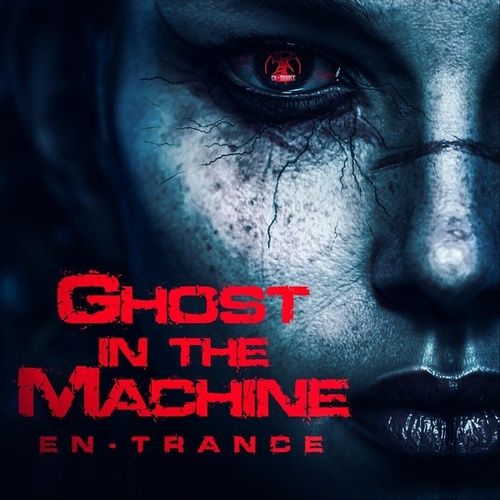 Ghost in the Machine by Entrance