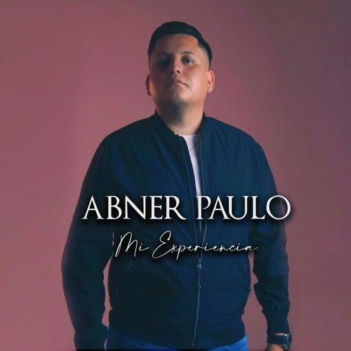 Mi Experiencia by Abner Paulo
