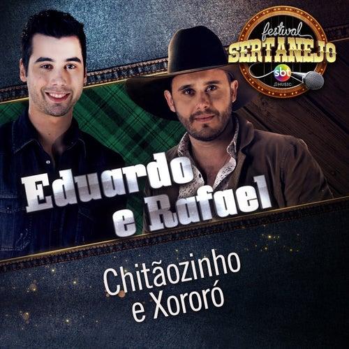 Chitãozinho e Xororó: Festival Sertanejo (Ao Vivo) de Eduardo & Rafael