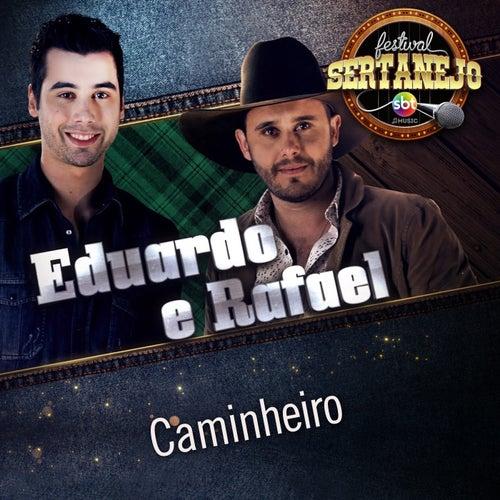 Caminheiro: Festival Sertanejo (Ao Vivo) de Eduardo & Rafael