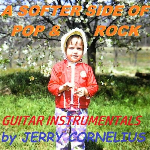 A Softer Side of Pop & Rock de Jerry Cornelius
