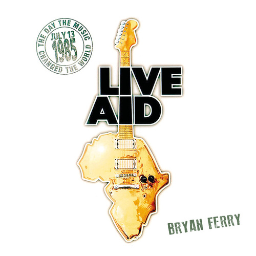 Bryan Ferry at Live Aid (Live at Wembley Stadium, 13th July 1985) de Bryan Ferry