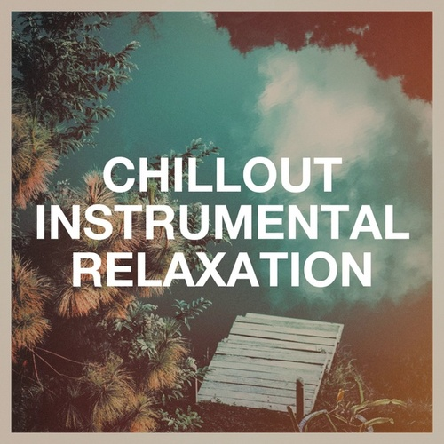 Chillout Instrumental Relaxation von The Instrumental Orchestra, Ibiza Lounge, Chillout Café