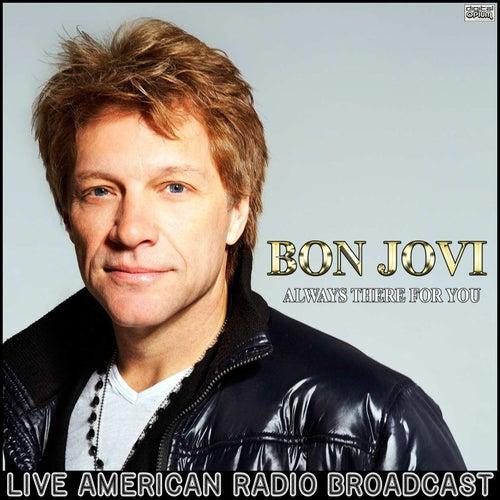 Always There For You (Live) de Bon Jovi