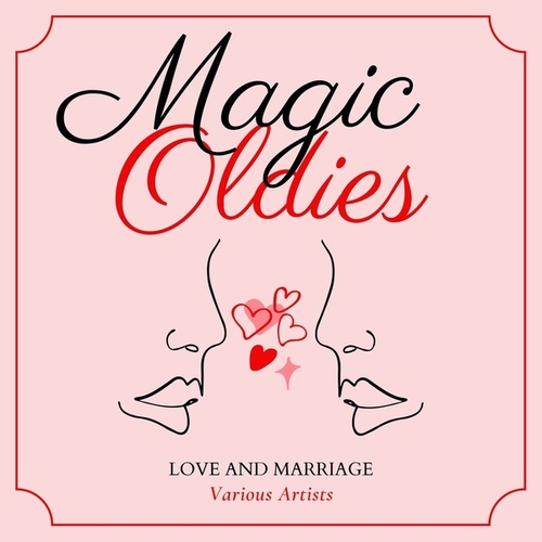 Love and Marriage (Magic Oldies) di Various Artists