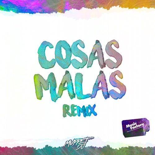 Cosas Malas (Remix) de Muppet DJ