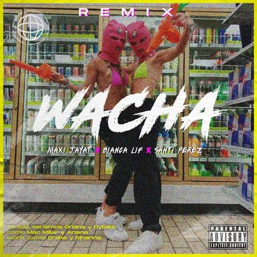 Wacha (Remix) de Maxi Jayat