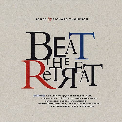 Beat The Retreat: Songs By Richard Thompson by Various Artists