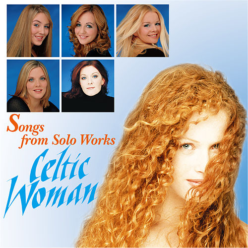 Songs From Solo Works: Celtic Woman de Celtic Woman