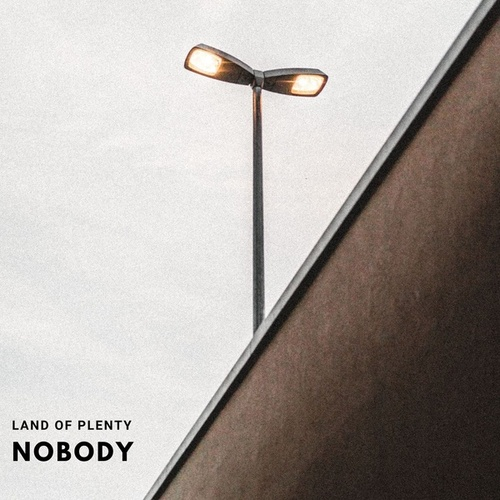 Nobody von Land of Plenty