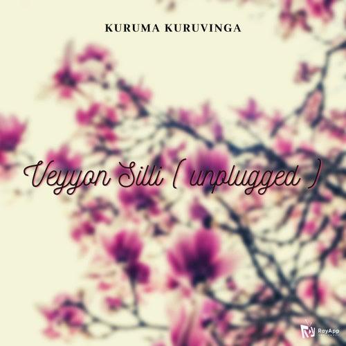Veyyon Silli ( Unplugged ) - Kuruma Kuruvinga by Adithya Sriram