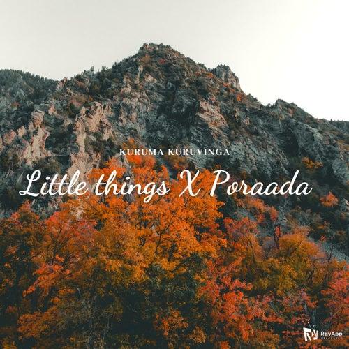 Little Things X Poraada ( Unplugged ) - Kuruma Kuruvinga by Adithya Sriram