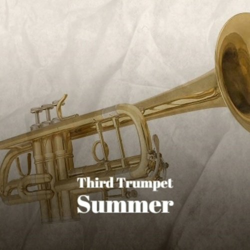 Third Trumpet Summer by Various Artists