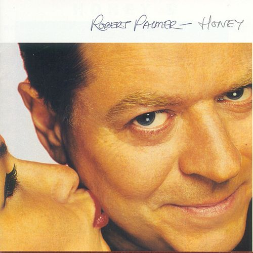Honey von Robert Palmer
