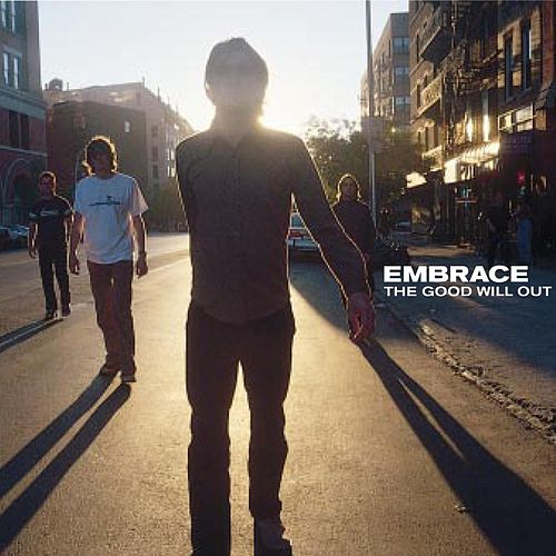 The Good Will Out de Embrace