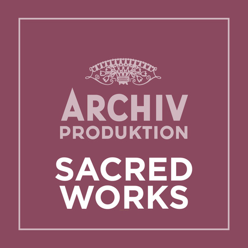 Archiv Produktion - Sacred Works by Various Artists