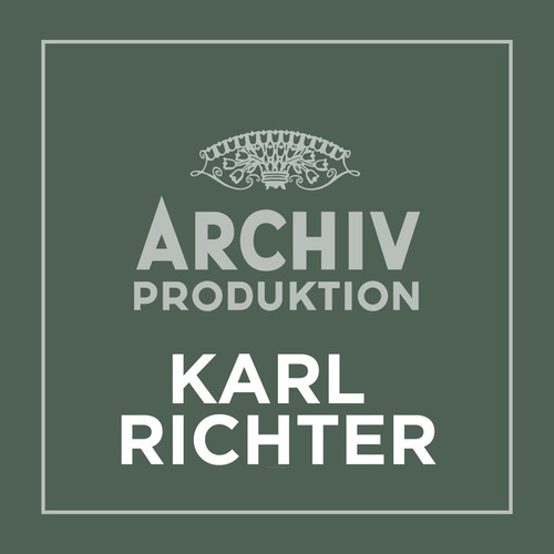 Archiv Produktion - Karl Richter by Karl Richter