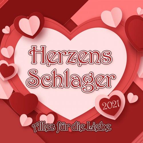 Herzens Schlager 2021 : Alles für die Liebe by Various Artists