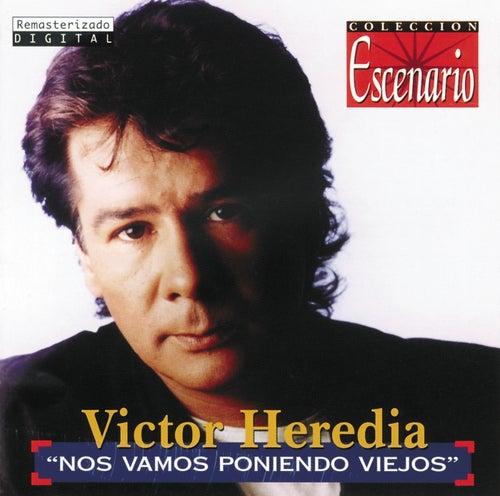 Nos Vamos Poniendo Viejos de Victor Heredia