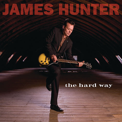 The Hard Way von The James Hunter Six