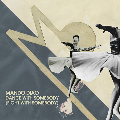 Dance With Somebody (Fight With Somebody) de Mando Diao