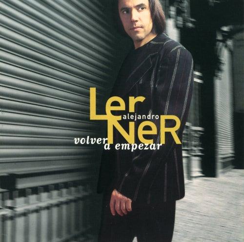 Volver A Empezar de Alejandro Lerner