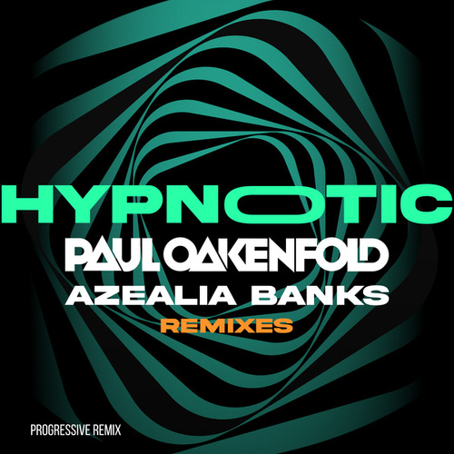 Hypnotic (Progressive Mix) by Azealia Banks Paul Oakenfold