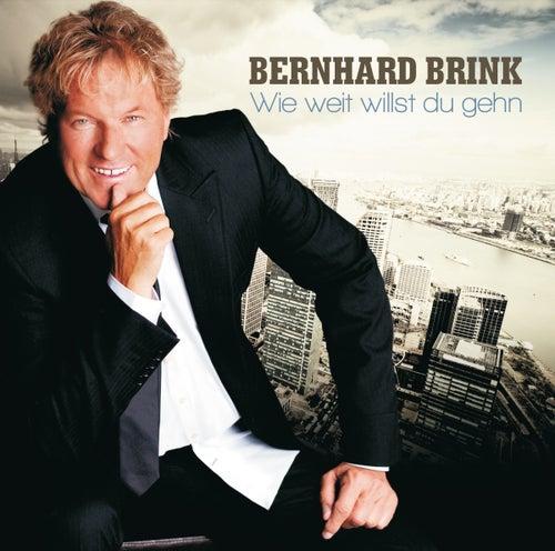 Wie weit willst du gehn von Bernhard Brink