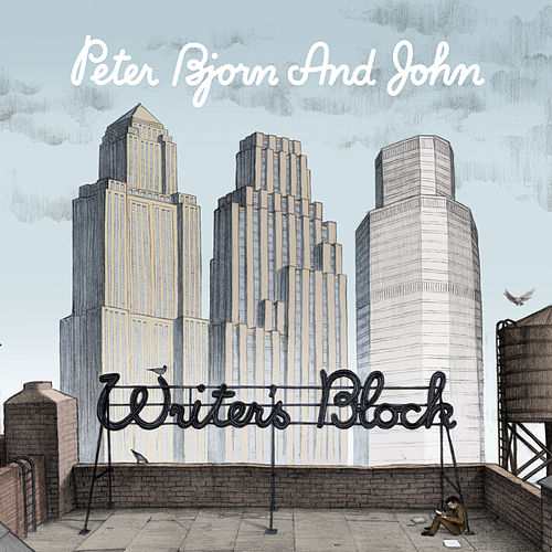 Writer's Block by Peter Bjorn and John