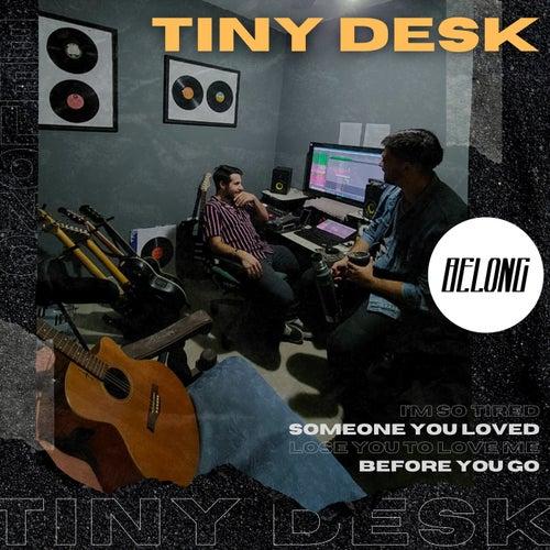 Tiny Desk (Acoustic Version) von Belong