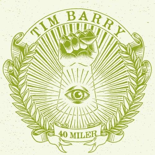 40 Miler von Tim Barry