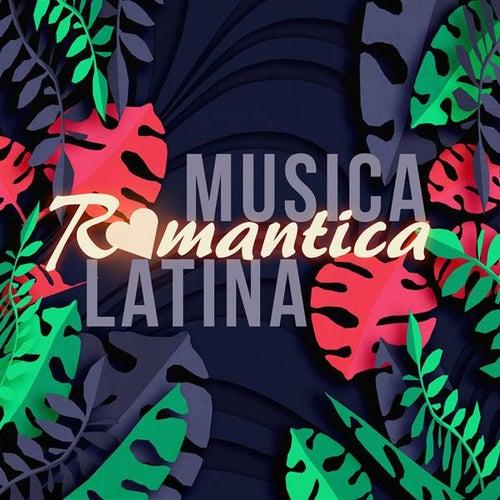Música Romántica Latina by Various Artists