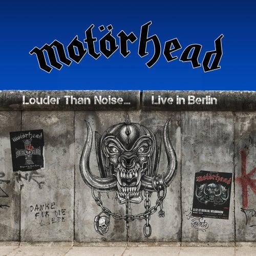 Louder Than Noise… Live in Berlin von Motörhead