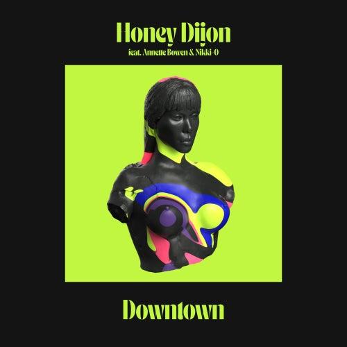 Downtown (feat. Annette Bowen & Nikki-O) by Honey Dijon
