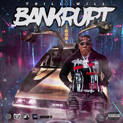Bankrupt by Trill Will