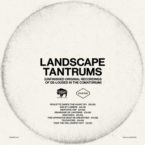 Landscape Tantrums (Unfinished Original Recordings Of De-Loused In The Comatorium) by The Mars Volta