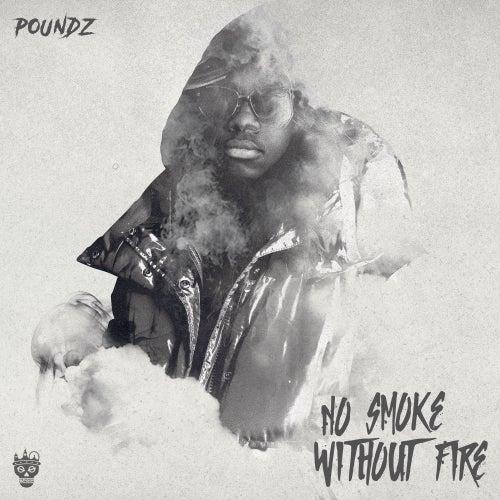 No Smoke Without Fire de Poundz