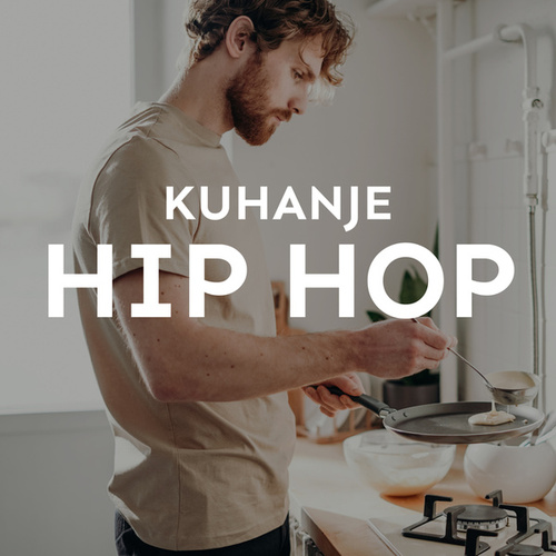 Kuhanje : Hip Hop by Various Artists