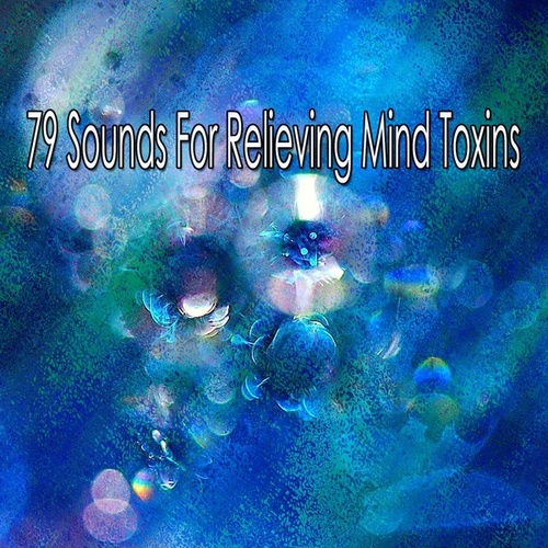 79 Sounds for Relieving Mind Toxins by Yoga Music