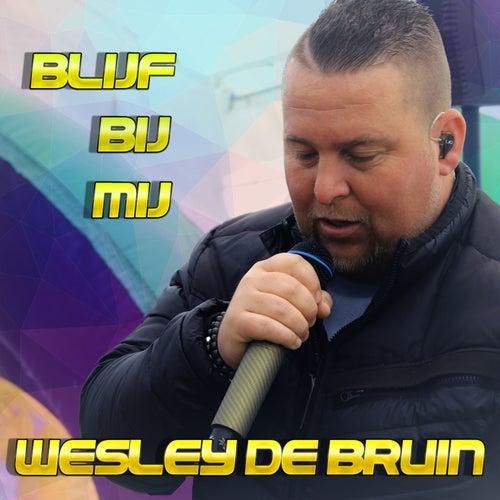 Blijf Bij Mij by Wesley de Bruin