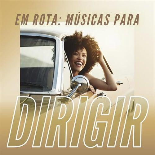 Em Rota: Músicas Para Dirigir von Various Artists
