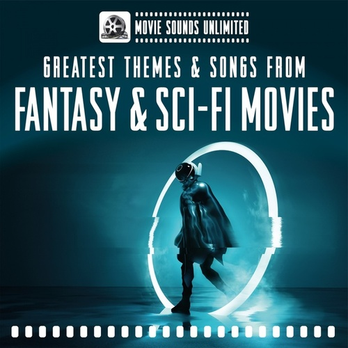 Greatest Themes & Songs from Sci-Fi & Fantasy Movies von Movie Sounds Unlimited