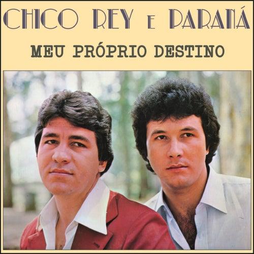 Meu Próprio Destino de Chico Rey E Paraná