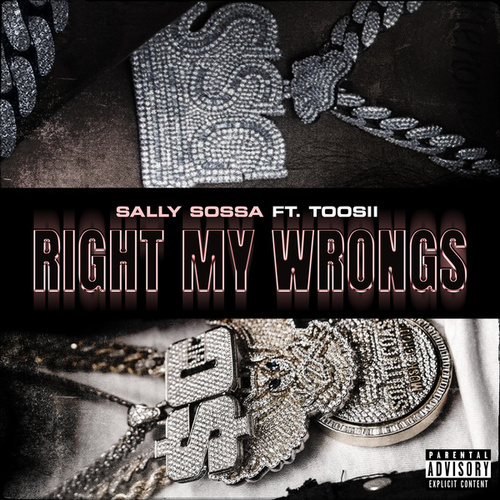 Right My Wrongs (feat. Toosii) by Sally Sossa