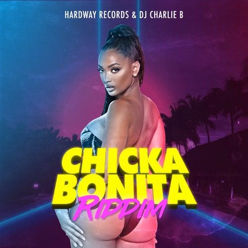 Chicka Bonita Riddim by Various Artists