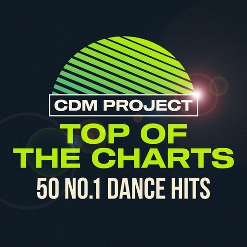 Top of the Charts: 50 No.1 Dance Hits by CDM Project