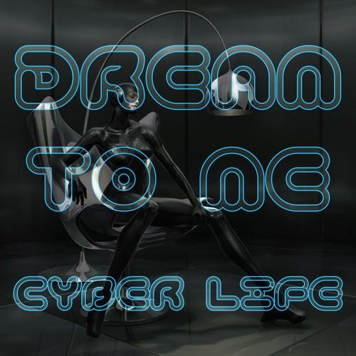 Cyber Life de Dream to Me